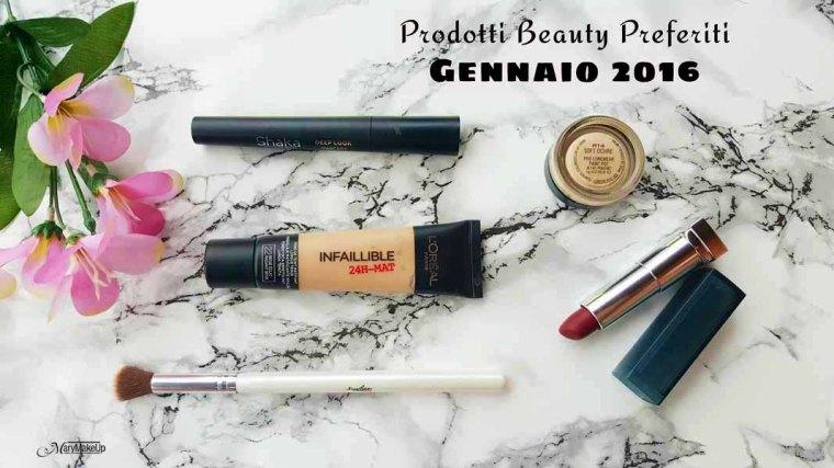 Prodotti Beauty Preferiti Gennaio 2016